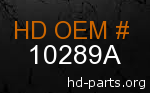 hd 10289A genuine part number