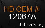 hd 12067A genuine part number