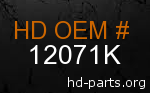 hd 12071K genuine part number