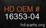 hd 16353-04 genuine part number