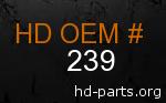 hd 239 genuine part number
