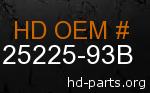 hd 25225-93B genuine part number