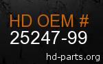 hd 25247-99 genuine part number