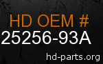 hd 25256-93A genuine part number