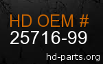 hd 25716-99 genuine part number