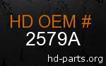 hd 2579A genuine part number