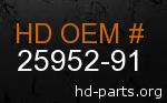 hd 25952-91 genuine part number