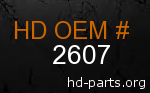 hd 2607 genuine part number