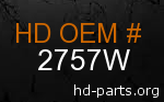 hd 2757W genuine part number