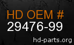 hd 29476-99 genuine part number