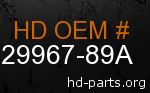 hd 29967-89A genuine part number