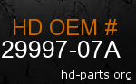 hd 29997-07A genuine part number
