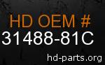 hd 31488-81C genuine part number