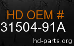 hd 31504-91A genuine part number