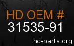 hd 31535-91 genuine part number