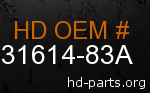 hd 31614-83A genuine part number