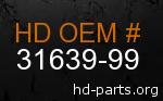 hd 31639-99 genuine part number