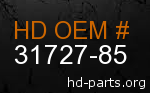 hd 31727-85 genuine part number