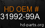hd 31992-99A genuine part number