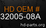 hd 32005-08A genuine part number