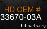hd 33670-03A genuine part number