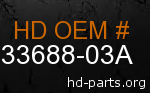 hd 33688-03A genuine part number
