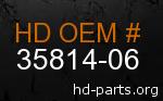 hd 35814-06 genuine part number