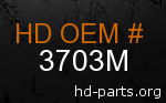 hd 3703M genuine part number