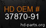 hd 37870-91 genuine part number