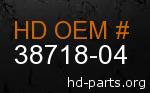 hd 38718-04 genuine part number