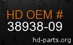 hd 38938-09 genuine part number