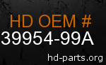 hd 39954-99A genuine part number
