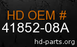 hd 41852-08A genuine part number