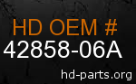 hd 42858-06A genuine part number