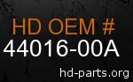 hd 44016-00A genuine part number