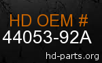 hd 44053-92A genuine part number
