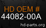 hd 44082-00A genuine part number