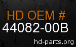 hd 44082-00B genuine part number