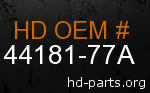 hd 44181-77A genuine part number