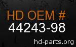 hd 44243-98 genuine part number