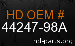 hd 44247-98A genuine part number