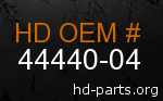 hd 44440-04 genuine part number