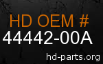 hd 44442-00A genuine part number