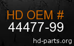 hd 44477-99 genuine part number