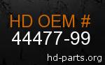 hd 44477-99 genuine part number