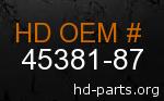 hd 45381-87 genuine part number