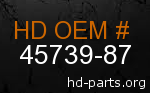hd 45739-87 genuine part number