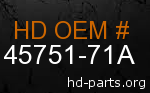 hd 45751-71A genuine part number