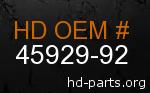 hd 45929-92 genuine part number