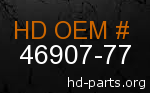 hd 46907-77 genuine part number